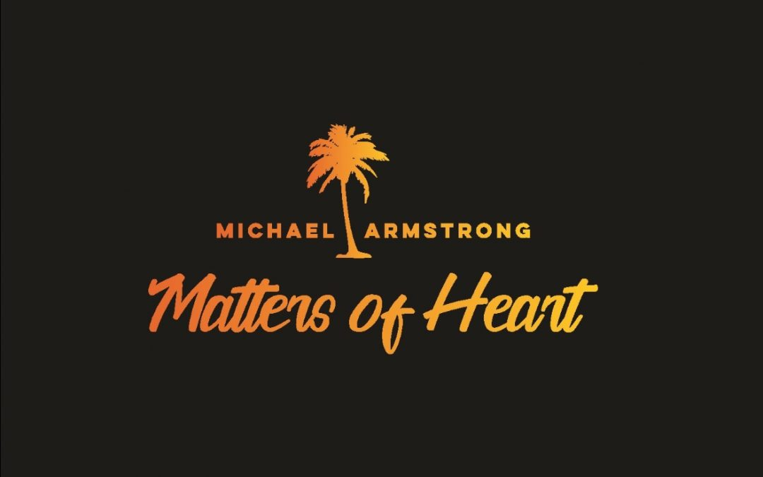 Michael Armstrong – New Single – Matters of Heart