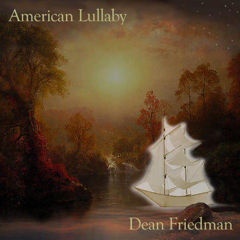 Dean Friedman – American Lullaby – New Single & Album